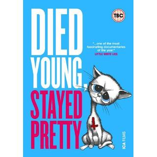 Died Young, Stayed Pretty [DVD]